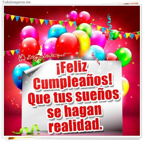 ¡ Feliz Cumpleaños ! Que tus sueños se hagan realidad