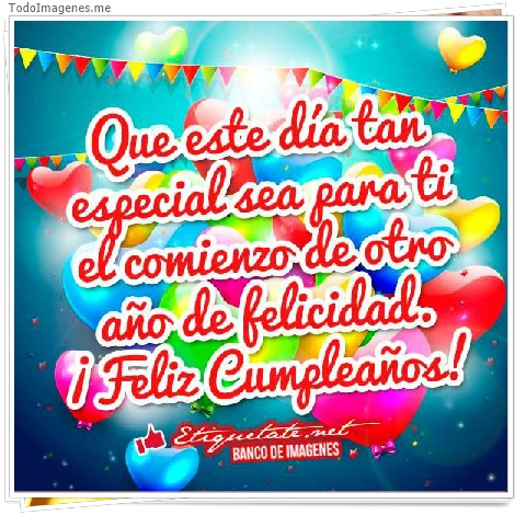 Que este día tan especial sea para ti el comienzo de otro año de felicidad. ¡ Feliz Cumpleaños !