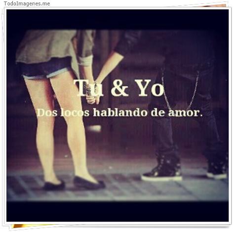 Tu & Yo Dos locos hablando de amor